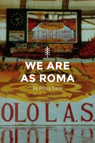 WE ARE AS ROMA As Roma Fans