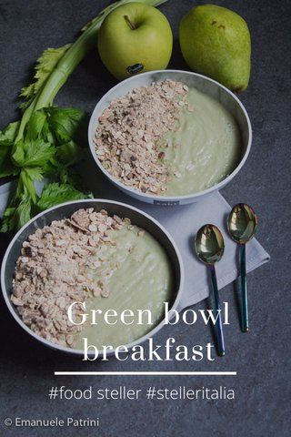 Green bowl breakfast #food steller #stelleritalia