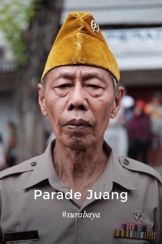 Parade Juang #surabaya