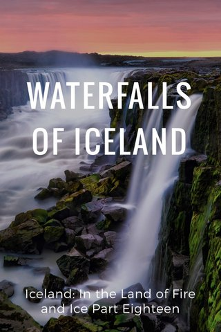 WATERFALLS OF ICELAND Iceland: In the Land of Fire and Ice Part Eighteen