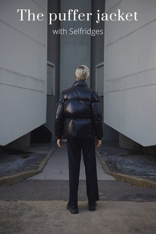 The puffer jacket with Selfridges