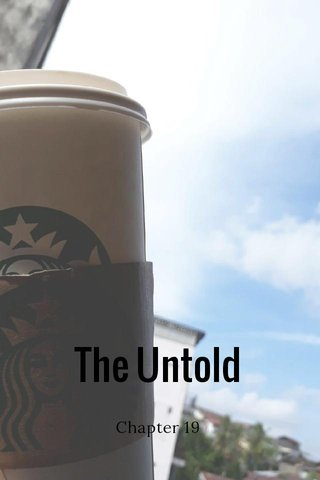 The Untold Chapter 19