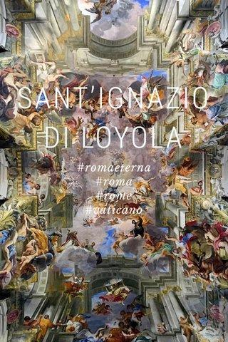 SANT'IGNAZIO DI LOYOLA #romaeterna #roma #rome #vaticano