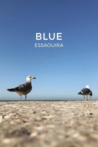 BLUE ESSAOUIRA