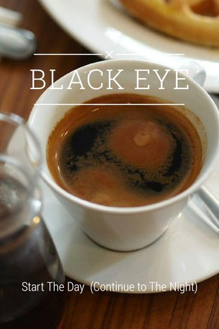BLACK EYE Start The Day (Continue to The Night)