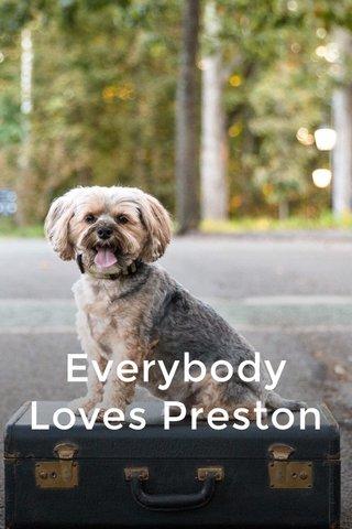 Everybody Loves Preston