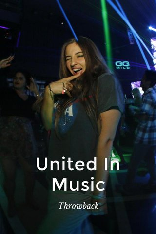 United In Music Throwback