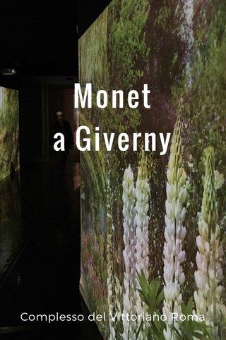 Monet a Giverny Complesso del Vittoriano Roma