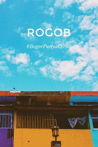 ROGOB #BogorPunyaCerita