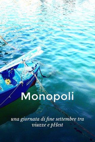Monopoli una giornata di fine settembre tra viuzze e pHest