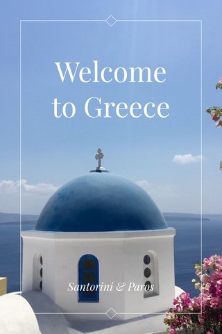 Welcome to Greece Santorini & Paros