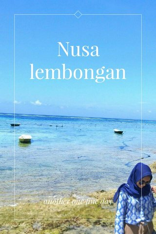 Nusa lembongan another one fine day