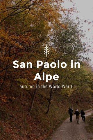 San Paolo in Alpe autumn in the World War II