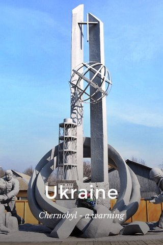Ukraine Chernobyl - a warning