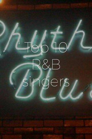 Top 10 R&B singers