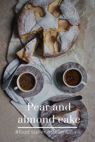 Pear and almond cake #food steller #stelleritalia