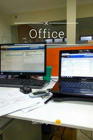 Office Semangat!! 😊