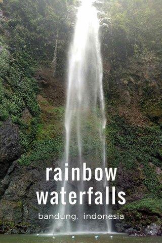 rainbow waterfalls bandung, indonesia
