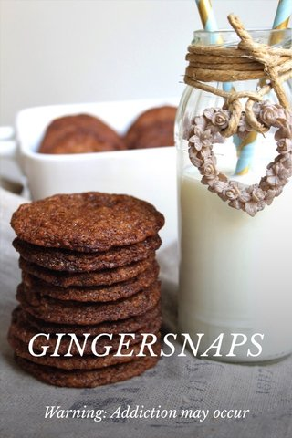 GINGERSNAPS Warning: Addiction may occur