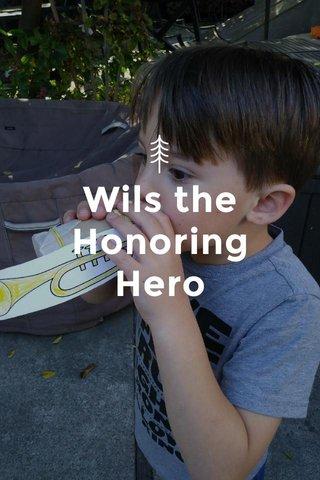 Wils the Honoring Hero