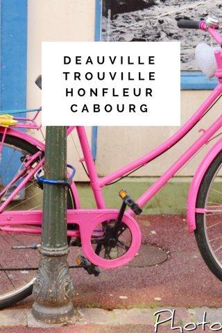 DEAUVILLE TROUVILLE HONFLEUR CABOURG