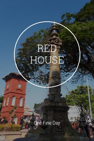 RED HOUSE One Fine Day
