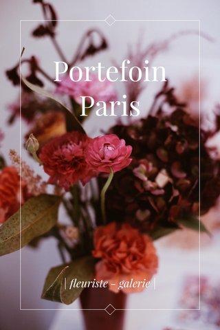 Portefoin Paris | fleuriste - galerie |