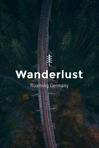 Wanderlust Roaming Germany