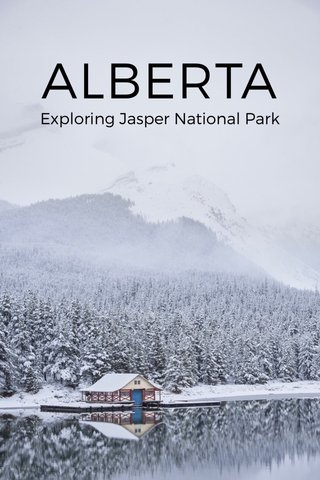 ALBERTA Exploring Jasper National Park