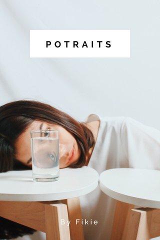 POTRAITS By Fikie