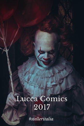 Lucca Comics 2017 #stelleritalia