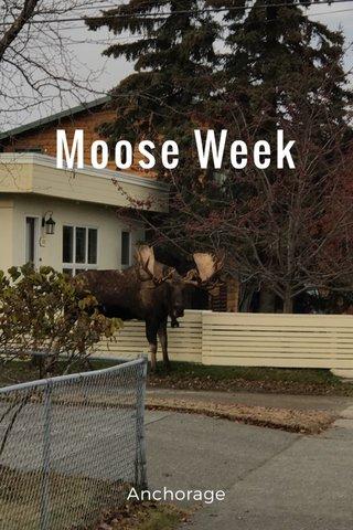 Moose Week Anchorage