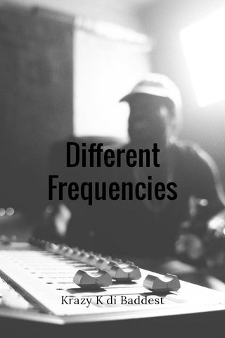 Different Frequencies Krazy K di Baddest