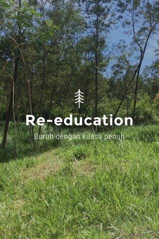 Re-education Buruh dengan kuasa penuh