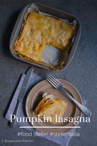 Pumpkin lasagna #food steller #stelleritalia