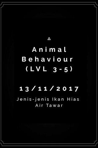 Animal Behaviour (LVL 3-5) 13/11/2017 Jenis-jenis Ikan Hias Air Tawar