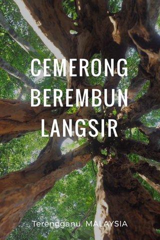 CEMERONG BEREMBUN LANGSIR Terengganu, MALAYSIA
