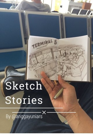 Sketch Stories By @anggayuniars