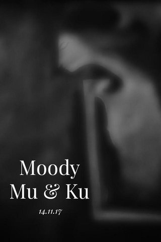 Moody Mu & Ku 14.11.17