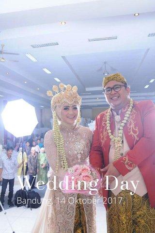 Wedding Day Bandung, 14 Oktober 2017