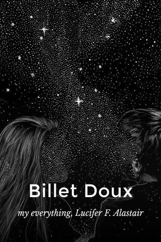 Billet Doux my everything, Lucifer F. Alastair