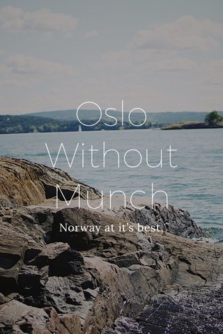 Oslo Without Munch Norway at it's best.
