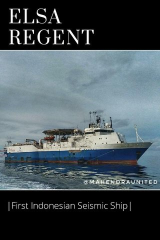ELSA REGENT |First Indonesian Seismic Ship|