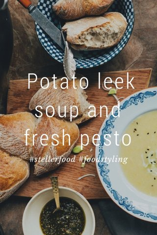 Potato leek soup and fresh pesto #stellerfood #foodstyling