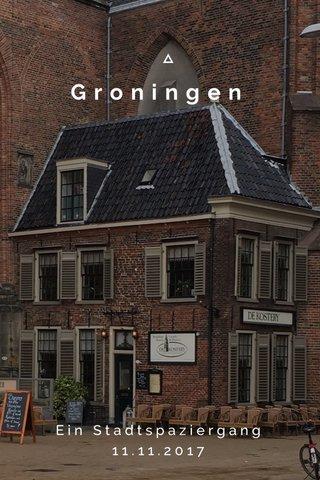 Groningen Ein Stadtspaziergang 11.11.2017