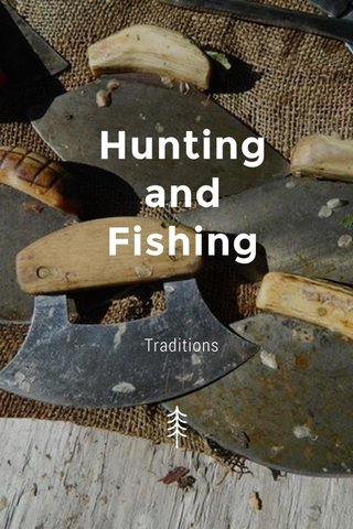 Hunting and Fishing Traditions