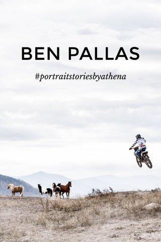 BEN PALLAS #portraitstoriesbyathena