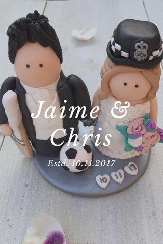 Jaime & Chris Estd. 10.11.2017