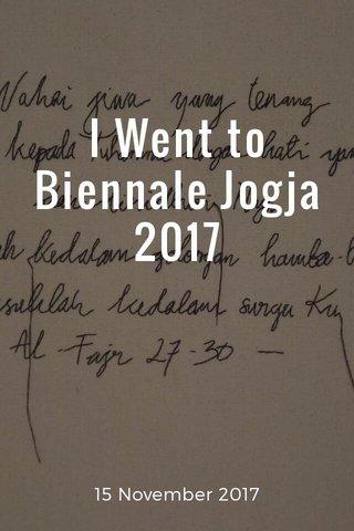 I Went to Biennale Jogja 2017 15 November 2017