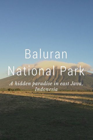 Baluran National Park A hidden paradise in east Java, Indonesia